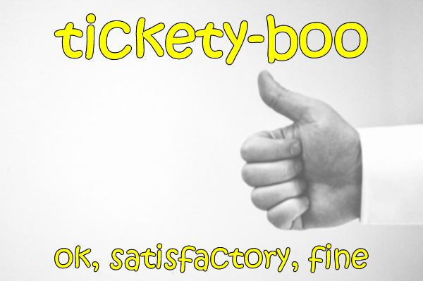 Slang - Tickety-boo